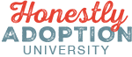 Honestly Adoption University