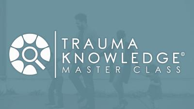 Trauma Knowledge Master Class